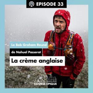 """#33 """"La crème anglaise"""", le Bob Graham Round de Nahuel Passerat"""
