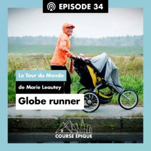 """#34 """"Globe runner"""", le tour du monde de Marie Leautey"""