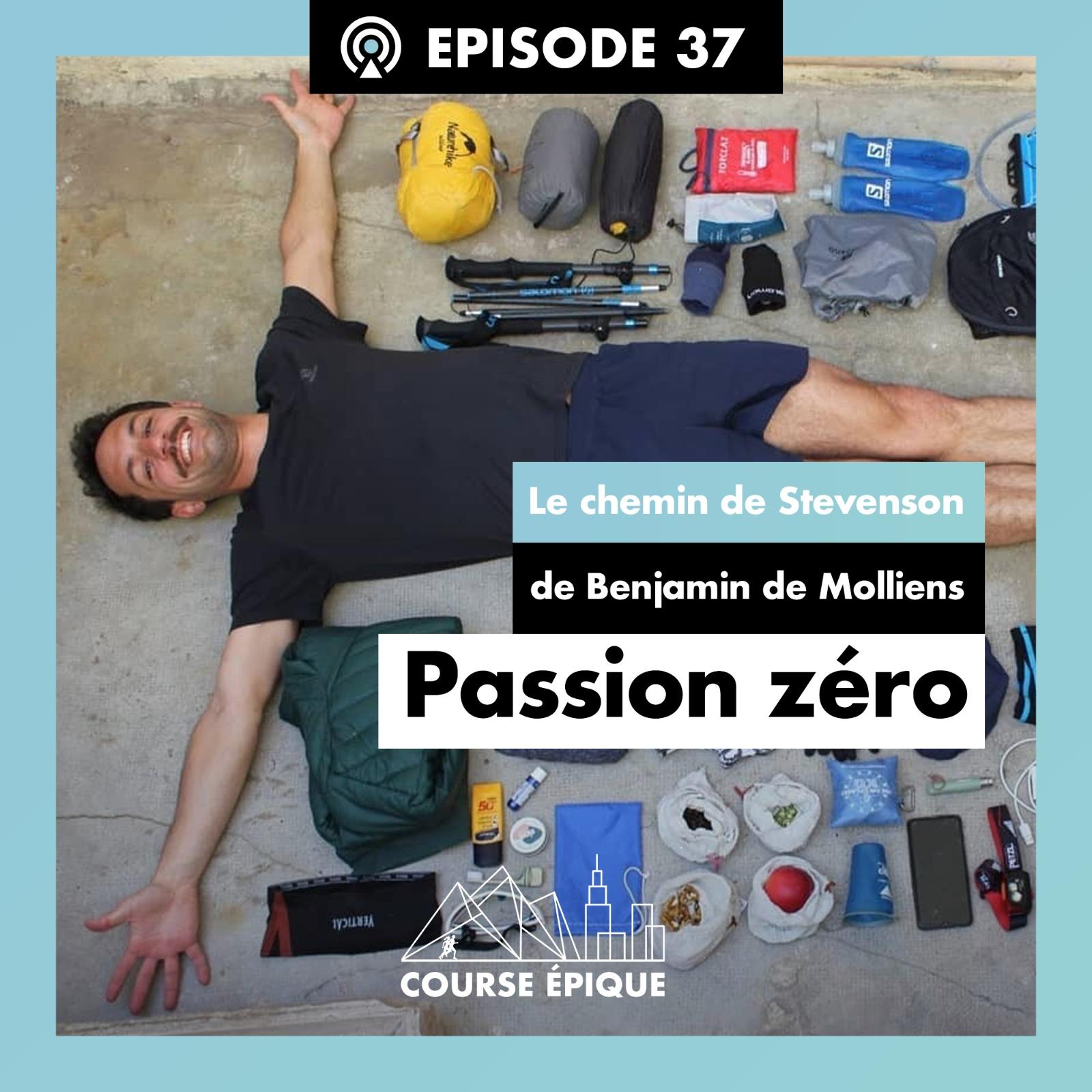"""#37 """"Passion zéro"""", le chemin. de Stevenson de Benjamin de Molliens"""