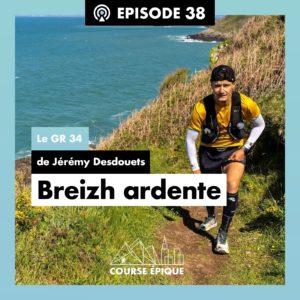 """Episode #38 """"Breizh ardente"""", le GR34 de Jérémy Desdouets"""