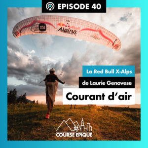 """""""Courant d'air"""", la Red Bull X-Alps de Laurie Genovese"""