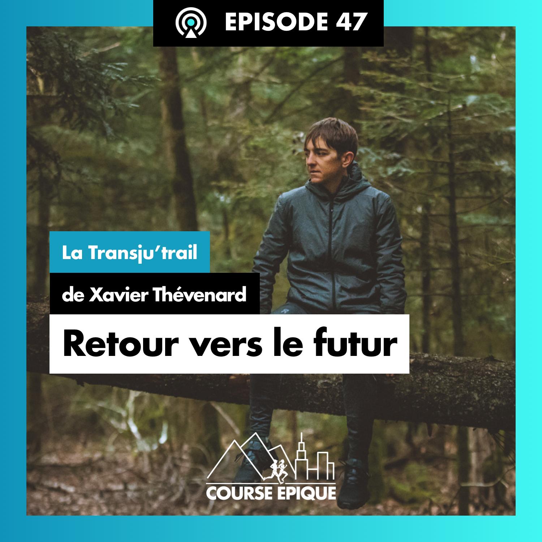"""#47 """"Retour vers le futur"""", la Transju'trail de Xavier Thévenard"""